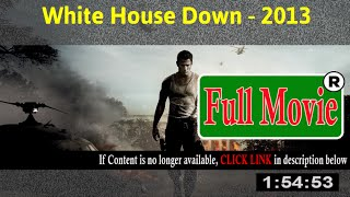 White House Down 2013 - Full HD Movie Online