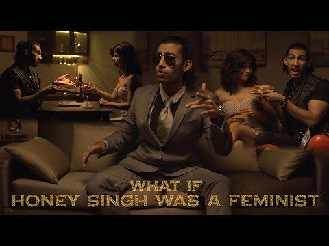 What If | Yo Yo Honey SinghWas A Feminist | Season 2 Ep 3 | Brown Rang Parody