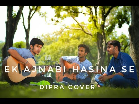 Ek Ajnabi Hasina Se I Cover I DIPRA