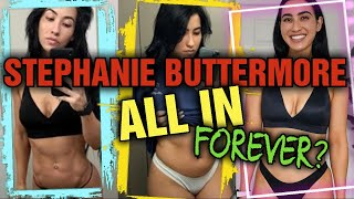 Stephanie Buttermore || ALL IN FOREVER!!!