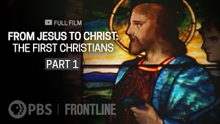 From Jesus to Christ: The First Christians, Part One (full documentary) | FRONTLINE