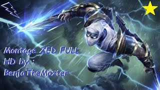 Montage ZED FULL HD by : BenjaTheMazter  League of Legends