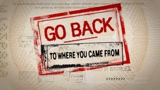 Go Back to Where You Came From Trailer