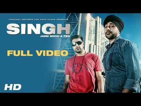 Singh - Jassi Sidhu & PBN | Full HD Video
