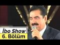 İbo Show - 6. Bölüm (Kıvırcık Ali - Kalender - Kamer Genç) (2001)
