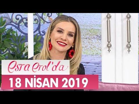 Esra Erol'da 18 Nisan 2019 - Tek Parça