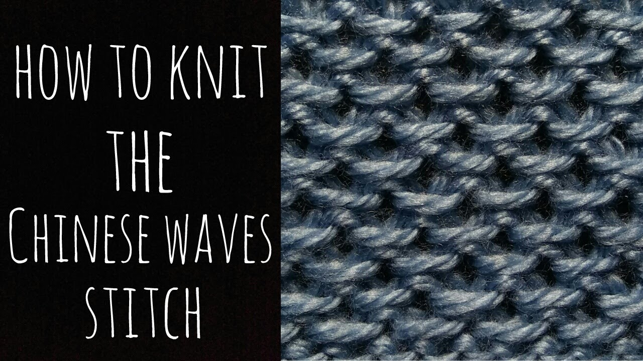 How to Knit the Chinese Waves Stitch - YouTube