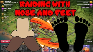 Clash Of Clans - AWKWARD RAIDS - RAIDING WITH NOSE AND TOES! CAN WE 3 STAR IN TITANS??