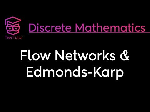 [Discrete Math 2] Flow Networks and the Edmonds Karp Algorithm