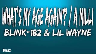 blink-182 & Lil Wayne - What's My Age Again? / A Milli (Lyrics)