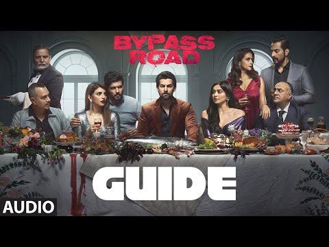 Guide Full Audio | Bypass Road | Neil Nitin Mukesh, Adah S |  Olivia Dawn | Mayur Jumani