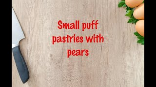 How to cook - Small puff pastries with pears