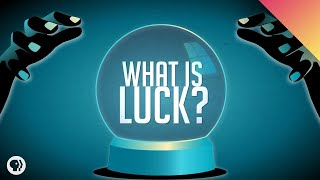 What Is Luck?