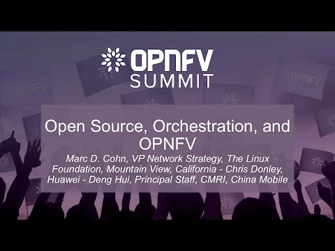 Open Source, Orchestration, and OPNFV