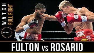 Fulton vs Rosario FULL FIGHT: April 4, 2017 - PBC on FS1