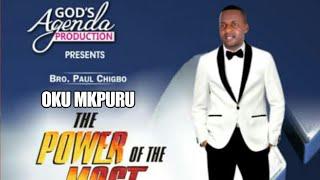 OKU NKPURU (POWER OF THE MOST HIGH - IKE SI N'ELU VOL 3, TRK 2) By Bro. Paul Chigbo - Official Audio