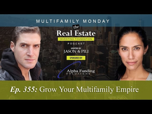 Ep.  355: Grow Your Multifamily Empire | Jason and Pili Yarusi