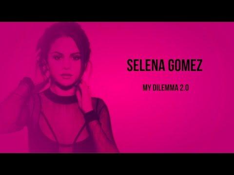 Selena Gomez  My Dilemma 20 Lyrics