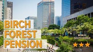 Birch Forest Pension hotel review | Hotels in Wonju | Korean Hotels