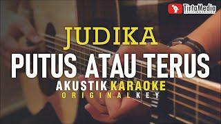 Download putus atau terus - judika (akustik karaoke)