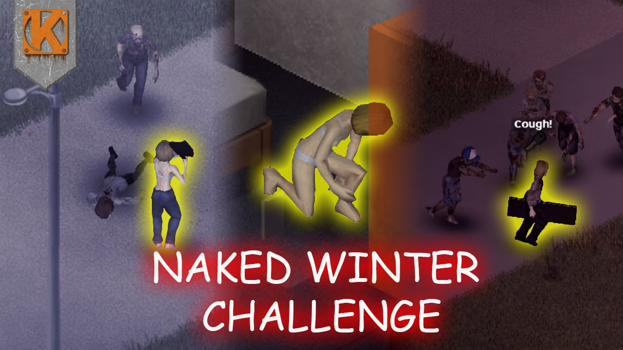 Project Zomboid   NAKED WINTER CHALLENGE   Build 20 Gameplay 20
