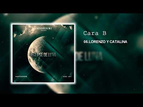 5. SanthsOne X Mac Jay - Lorenzo y Catalina [#EclipseDeLuna // Cara B ]