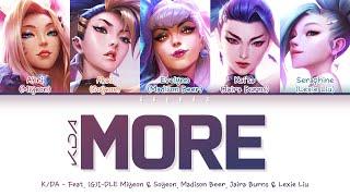 Download K/DA - MORE (Feat. Madison Beer, (G)I-DLE Miyeon & Soyeon, Jaira Burns, Lexie Liu) (Han/Rom/Eng/가사)