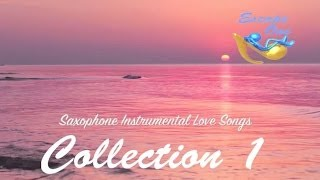 Romantic Saxophone Music Instrumental: Collection 1 Playlist (saxophone instrumental love songs)