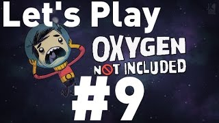 Oxygen Not Included Alpha - Episode 9