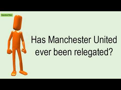 Has Manchester United Ever Been Relegated?