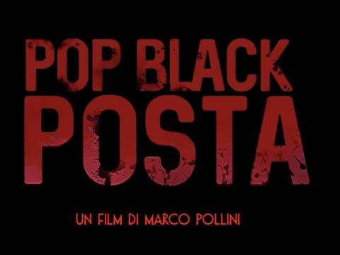 TRAILER POP BLACK POSTA - Un film di Marco Pollini