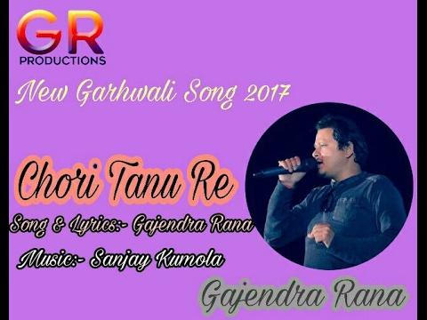 Chori Tanu Re || Gajendra Rana || New Garhwali DJ Song 2017