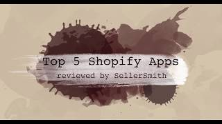 Best Shopify apps review from SellerSmith - Shopify Expert (certified) guys