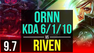 ORNN vs RIVEN (TOP) | KDA 6/1/10, 2 early solo kills | EUW Diamond | v9.7