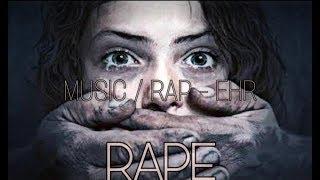 BALATKARI  RAP SONG 2019 - EHR ( DELHI GANG RAPE AND BENGAL GANG RAPE)