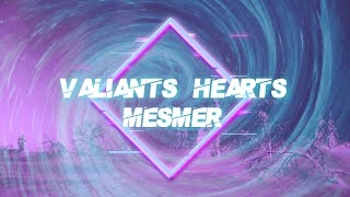 Download Mp3 Valiant Hearts - Mesmer Lyrics