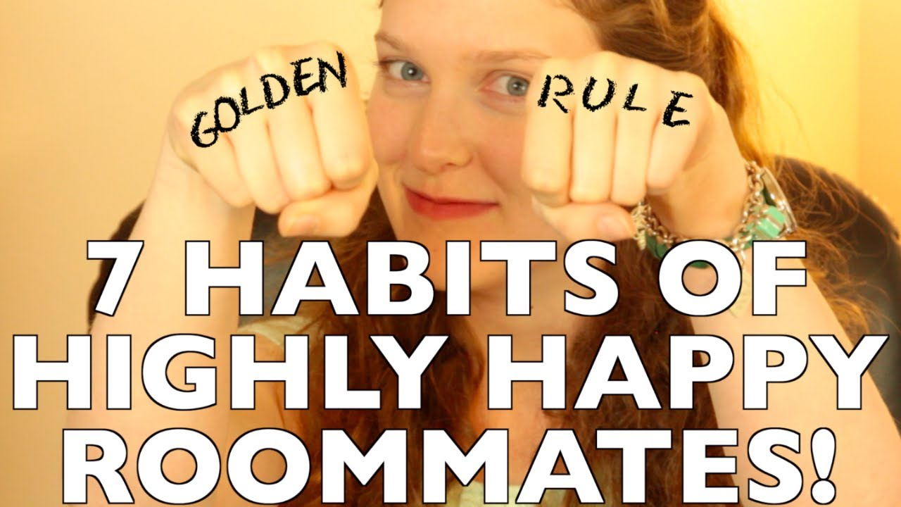The 7 Habits of Highly Happy Roommates!