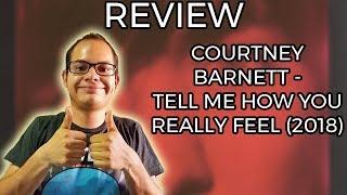 REVIEW: Courtney Barnett - Tell Me How You Really Feel (2018)