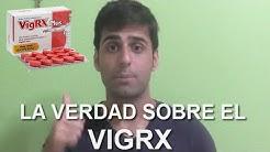VigRx Plus Opiniones Sinceras (Precio, España, Cómo Tomarlo) : No es lo que parece