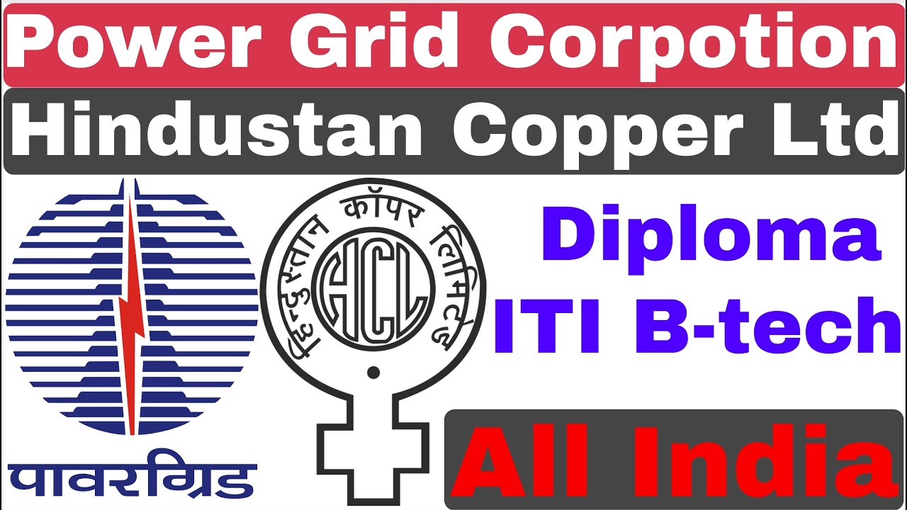 Power Grid Corporation Ltd | Hindustan Copper Limited | ITI Diploma B-tech