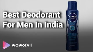 Best Deodorant For Men in India: Complete List with Features, Price Range & Details