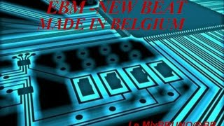 °°° Ebm & New Beat °°°  ( retro  80's)   the mixx ------ bruno@PB -------