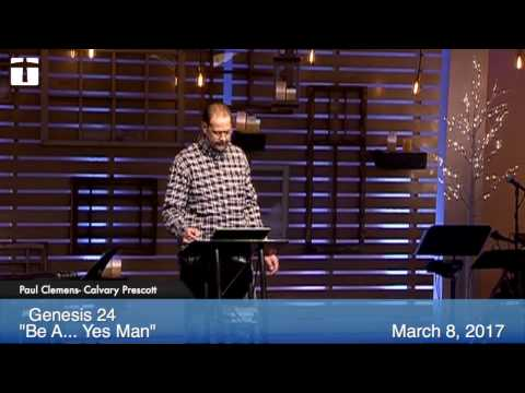 Genesis 24 -- Be A...Yes Man, Paul Clemens