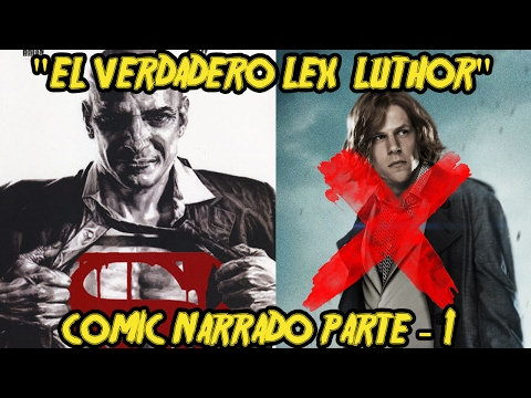 """El Verdadero Lex Luthor"" - Lex Luthor Man of Steel - COMIC NARRADO PARTE 1"
