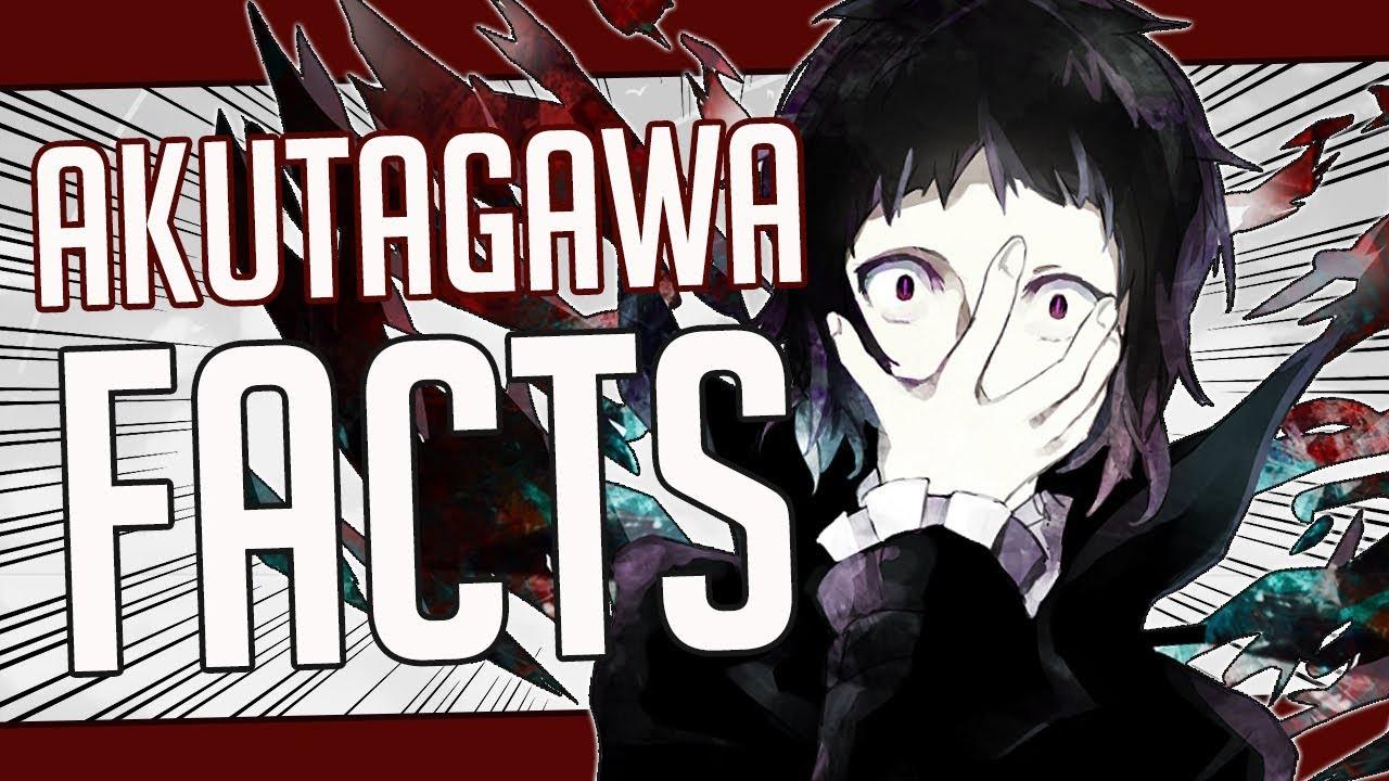 5 Facts About Ryunosuke Akutagawa - Bungo Stray Dogs/Bungou Stray Dogs
