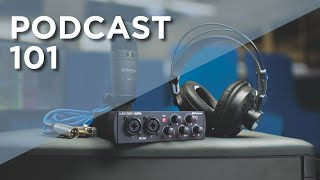 Podcast 101 - How to record and edit your first Podcast