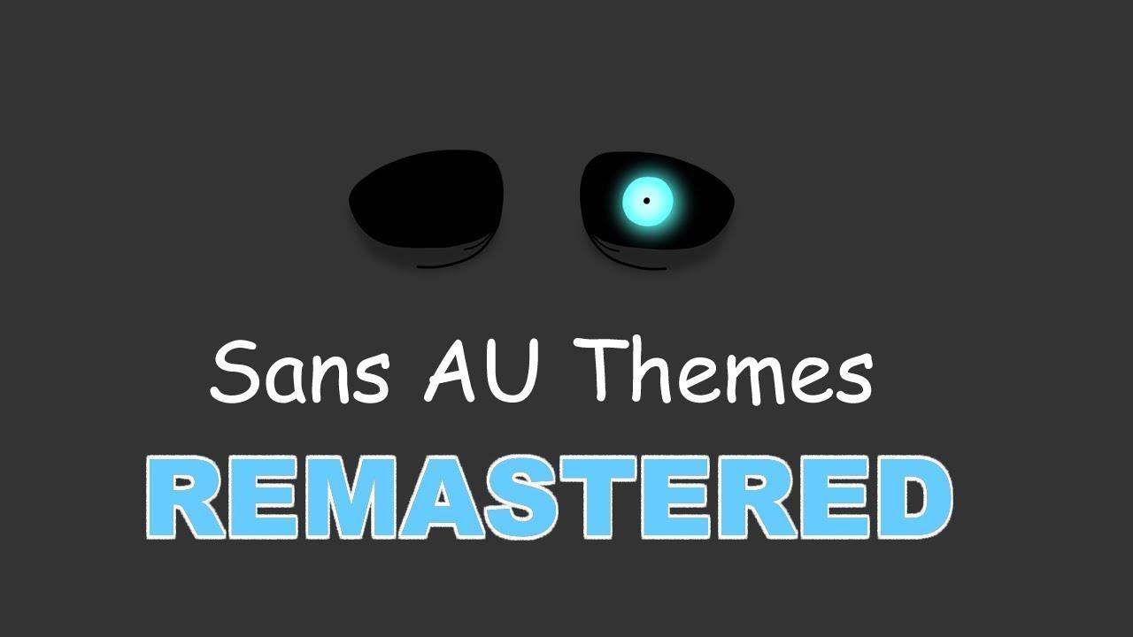 Sans Au Themes Remastered Youtube