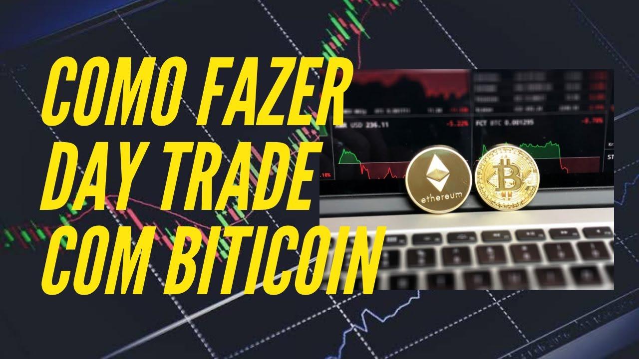 fazer day trade com bitcoin)
