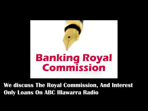 We Discuss The Banking Royal Commission and IO Loans