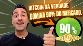 🏄 BITCOIN NA VERDADE DOMINA 90% DO MERCADO